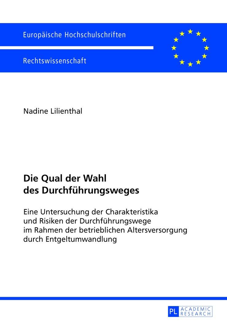 Die Qual der Wahl des Durchführungsweges | Lilienthal, 2013 | Buch (Cover)