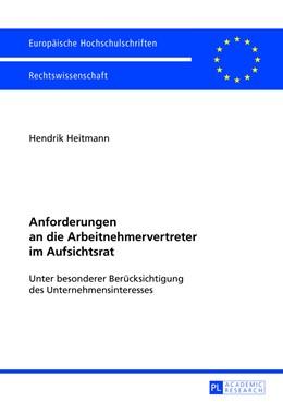 Abbildung von Heitmann   Anforderungen an die Arbeitnehmervertreter im Aufsichtsrat   1. Auflage   2013   5450   beck-shop.de