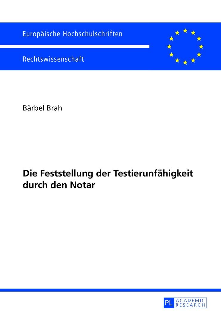 Die Feststellung der Testierunfähigkeit durch den Notar | Brah, 2013 | Buch (Cover)