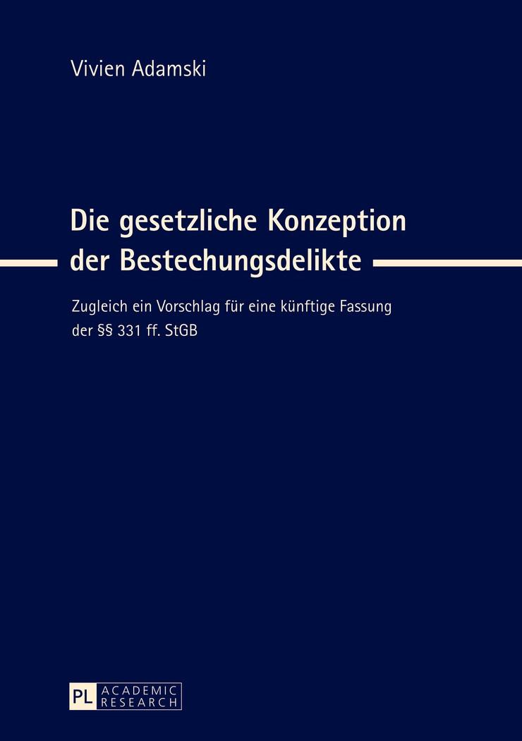 Abbildung von Adamski | Die gesetzliche Konzeption der Bestechungsdelikte | 2013