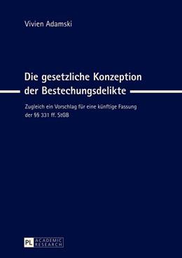 Abbildung von Adamski   Die gesetzliche Konzeption der Bestechungsdelikte   2013   Zugleich ein Vorschlag für ein...   5425