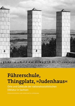 Abbildung von Hermann   Führerschule, Thingplatz, »Judenhaus«   1. Auflage   2014   beck-shop.de