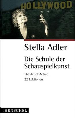 Abbildung von Adler / Kissel | Die Schule der Schauspielkunst | 5. Auflage | 2018 | The Art of Acting. 22 Lektione...