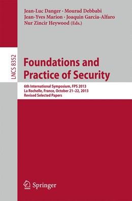 Abbildung von Danger / Debbabi | Foundations and Practice of Security | 1. Auflage | 2014 | 8352 | beck-shop.de