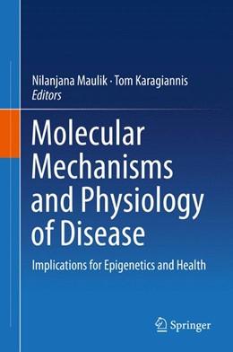 Abbildung von Maulik / Karagiannis | Molecular mechanisms and physiology of disease | 2014 | Implications for Epigenetics a...