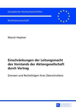 Abbildung von Heptner | Einschränkungen der Leitungsmacht des Vorstands der Aktiengesellschaft durch Vertrag | 2013 | Grenzen und Rechtsfolgen ihres... | 5429