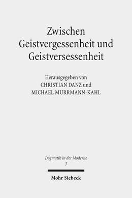 Abbildung von Danz / Murrmann-Kahl | Zwischen Geistvergessenheit und Geistversessenheit | 1. Auflage | 2014 | 7 | beck-shop.de