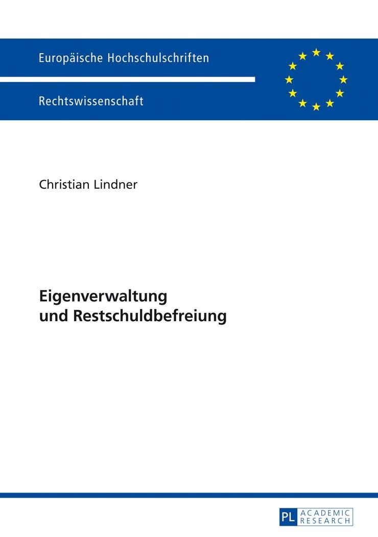 Eigenverwaltung und Restschuldbefreiung | Lindner, 2013 | Buch (Cover)