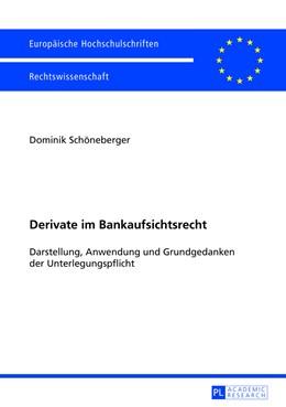 Abbildung von Schöneberger   Derivate im Bankaufsichtsrecht   2013   Darstellung, Anwendung und Gru...   5435