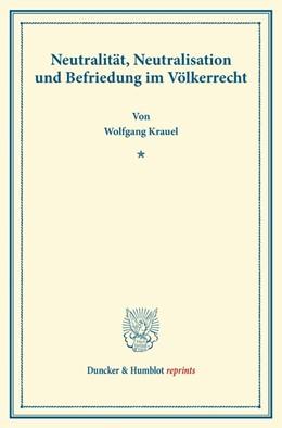 Abbildung von Krauel   Neutralität, Neutralisation und Befriedung im Völkerrecht.   1. Auflage   2014   beck-shop.de