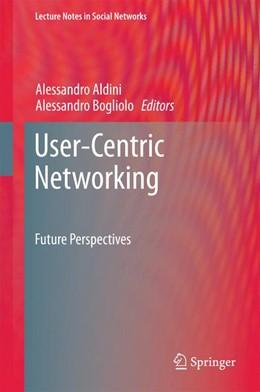Abbildung von Aldini / Bogliolo   User-Centric Networking   1. Auflage   2014   beck-shop.de