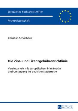 Abbildung von Schöllhorn   Die Zins- und Lizenzgebührenrichtlinie   2013   Vereinbarkeit mit europäischem...   5520