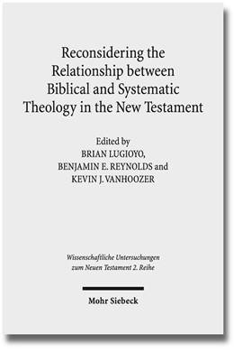Abbildung von Lugioyo / Reynolds | Reconsidering the Relationship between Biblical and Systematic Theology in the New Testament | 1. Auflage | 2014 | 369 | beck-shop.de