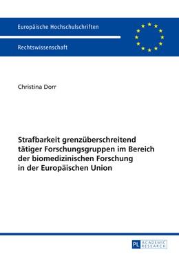 Abbildung von Dorr   Strafbarkeit grenzüberschreitend tätiger Forschungsgruppen im Bereich der biomedizinischen Forschung in der Europäischen Union   2014   5576
