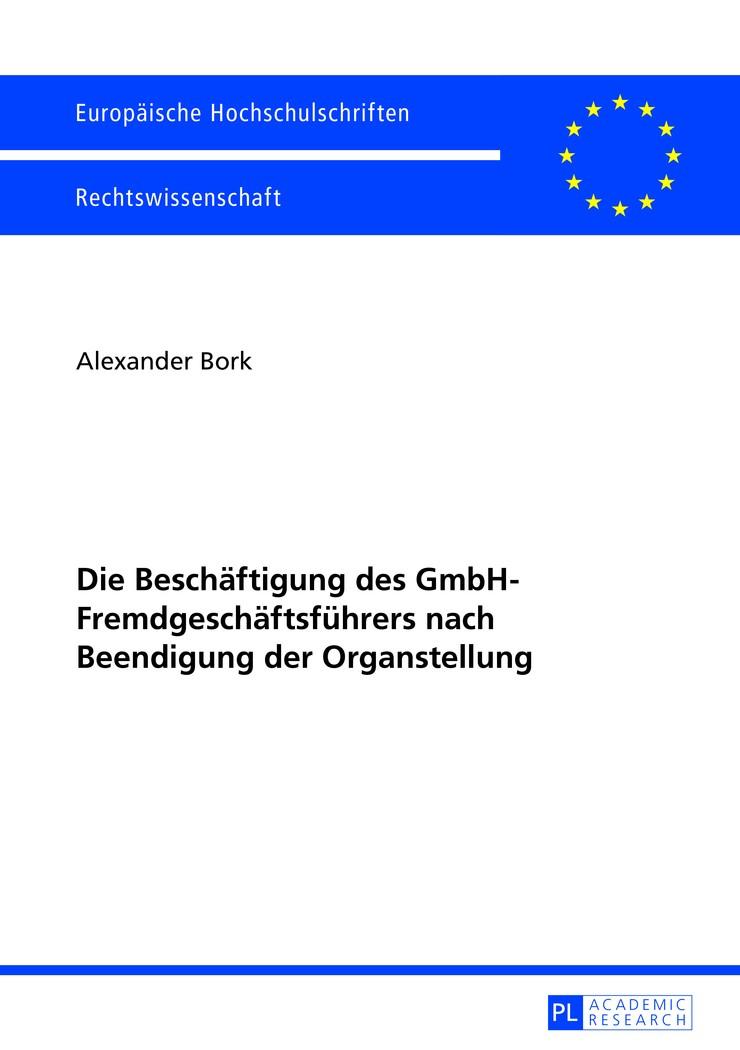 Die Beschäftigung des GmbH-Fremdgeschäftsführers nach Beendigung der Organstellung | Bork, 2013 | Buch (Cover)