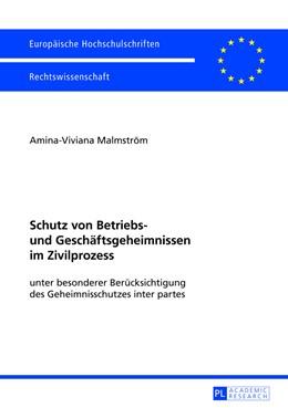 Abbildung von Malmström | Schutz von Betriebs- und Geschäftsgeheimnissen im Zivilprozess | 2013 | Unter besonderer Berücksichtig... | 5424
