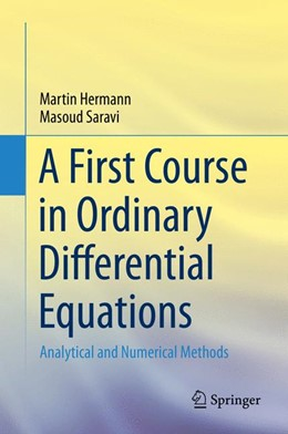 Abbildung von Hermann / Saravi | A First Course in Ordinary Differential Equations | 2014 | Analytical and Numerical Metho...