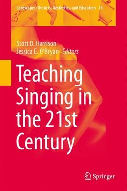 Abbildung von Harrison / O'Bryan | Teaching Singing in the 21st Century | 1. Auflage | 2014 | 14 | beck-shop.de