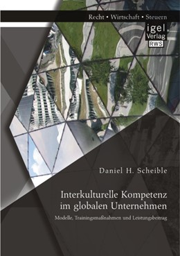 Abbildung von Scheible | Interkulturelle Kompetenz im globalen Unternehmen | 2014 | Modelle, Trainingsmaßnahmen un...