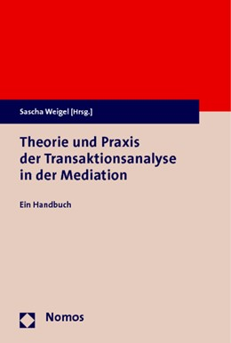 Abbildung von Weigel | Theorie und Praxis der Transaktionsanalyse in der Mediation | 2014 | Ein Handbuch