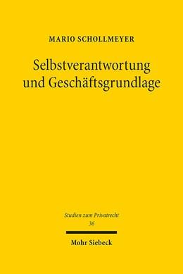 Abbildung von Schollmeyer | Selbstverantwortung und Geschäftsgrundlage | 1. Auflage 2014 | 2014 | Zurechnung und Haftung bei Ges... | 36