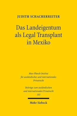 Abbildung von Schacherreiter   Das Landeigentum als Legal Transplant in Mexiko   1. Auflage 2014   2014   Rechtsvergleichende Analysen u...   103