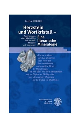 Abbildung von Rudtke | Herzstein und Wortkristall - Eine literarische Mineralogie | 1. Auflage | 2014 | 327 | beck-shop.de