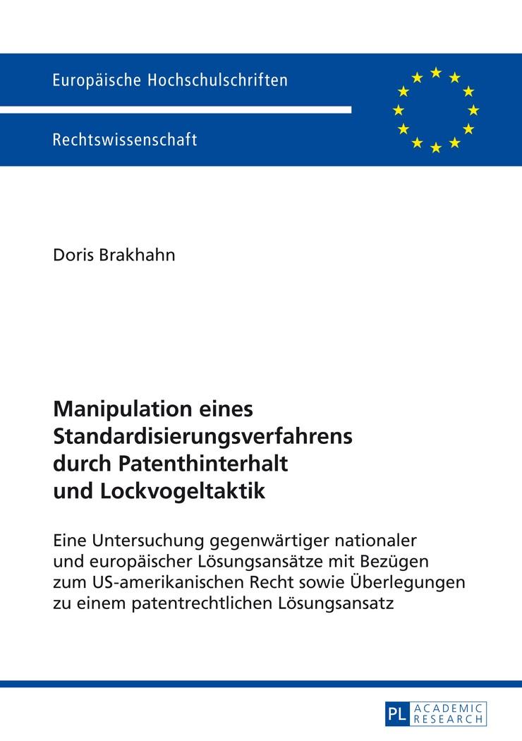 Manipulation eines Standardisierungsverfahrens durch Patenthinterhalt und Lockvogeltaktik | Brakhahn, 2014 | Buch (Cover)