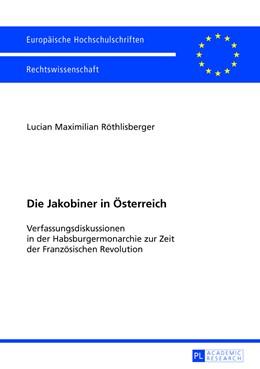 Abbildung von Röthlisberger | Die Jakobiner in Österreich | 1. Auflage | 2013 | 5506 | beck-shop.de