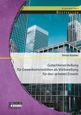 Abbildung von Kramer | Gutachtenerstellung für Gewerbeimmobilien als Vorbereitung für den sicheren Erwerb | 2014