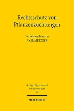 Abbildung von Metzger   Rechtsschutz von Pflanzenzüchtungen   1. Auflage 2014   2014   Eine kritische Bestandsaufnahm...   91