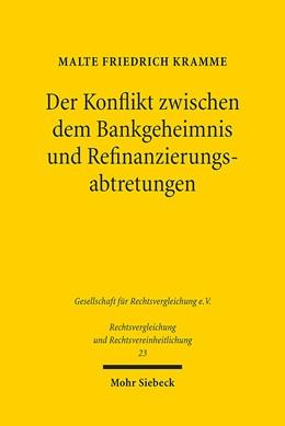 Abbildung von Kramme | Der Konflikt zwischen dem Bankgeheimnis und Refinanzierungsabtretungen | 1. Auflage 2014 | 2014 | Deutschland - Frankreich - Sch... | 23