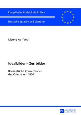 Abbildung von Yang | Idealbilder – Zerrbilder | 2013 | Romantische Konzeptionen des O... | 2033