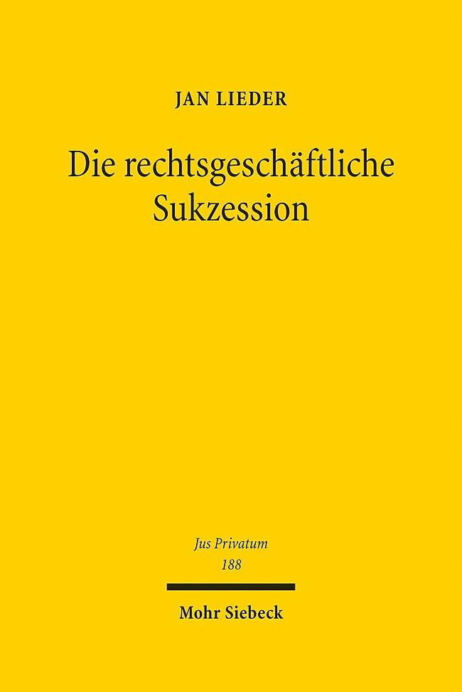 Die rechtsgeschäftliche Sukzession | Lieder | 1. Auflage 2015, 2015 | Buch (Cover)