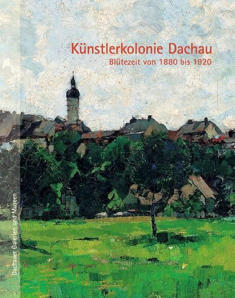 Künstlerkolonie Dachau | Boser / Mannes / Nauderer, 2013 | Buch (Cover)