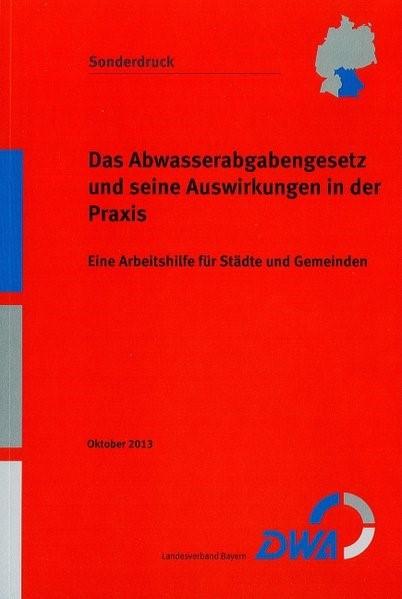 Das Abwasserabgabengesetz und seine Auswirkungen in der Praxis | Neuauflage. Sonderdruck, 2013 | Buch (Cover)