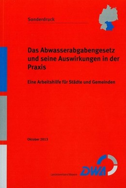 Abbildung von Das Abwasserabgabengesetz und seine Auswirkungen in der Praxis | Neuauflage. Sonderdruck | 2013 | Eine Arbeitshilfe für Städte u...