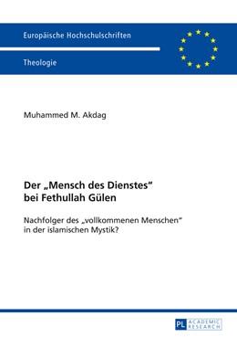 Abbildung von Akdag | Der «Mensch des Dienstes» bei Fethullah Gülen | 2013 | Nachfolger des «vollkommenen M... | 942