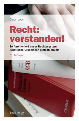 Abbildung von Loos   Recht: verstanden!   2. Auflage   2015   So funktioniert unser Rechtssy...   50764