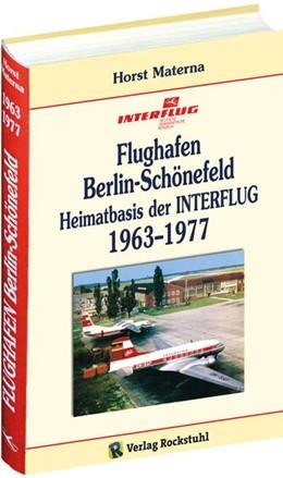 Abbildung von Materna | Flughafen Berlin-Schönefeld - Heimatbasis der INTERFLUG 1963-1977 | 2014 | Geschichte des Flughafens Berl...