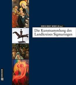 Abbildung von Weber / Mäntele | Die Kunstsammlung des Landkreises Sigmaringen | 1. Auflage | 2014 | beck-shop.de