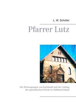 Abbildung von Scholler | Pfarrer Lutz | 2014 | Die Weissagungen von Karlshuld...