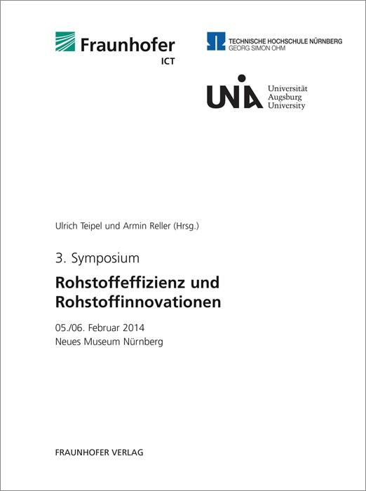 3. Symposium Rohstoffeffizienz und Rohstoffinnovationen. | / Teipel / Reller, 2014 | Buch (Cover)