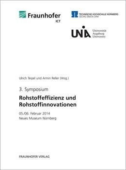 Abbildung von / Teipel / Reller | 3. Symposium Rohstoffeffizienz und Rohstoffinnovationen. | 2014