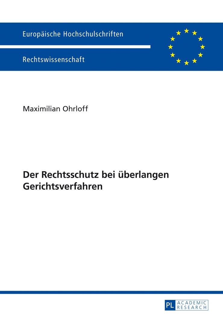 Der Rechtsschutz bei überlangen Gerichtsverfahren | Ohrloff, 2013 | Buch (Cover)