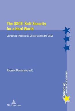 Abbildung von Dominguez | The OSCE: Soft Security for a Hard World | 2014 | Competing Theories for Underst... | 76