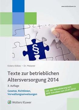 Abbildung von Meissner | Texte zur betrieblichen Altersversorgung 2014 | 3. Auflage | 2014 | Gesetze, Richtlinien, Verwaltu...