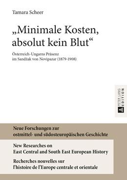 Abbildung von Scheer | «Minimale Kosten, absolut kein Blut» | 2013 | Österreich-Ungarns Präsenz im ... | 5