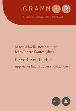Abbildung von Sautot / Roubaud   Le verbe en friche   2014   Approches linguistiques et did...   20