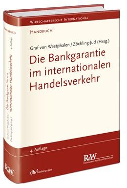 Abbildung von Westphalen / Zöchling-Jud (Hrsg.) | Die Bankgarantie im internationalen Handelsverkehr | 4., überarbeitete und erweiterte Auflage | 2014
